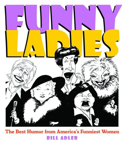 9780740706127: Funny Ladies: The Best Humor From America's Funniest Women