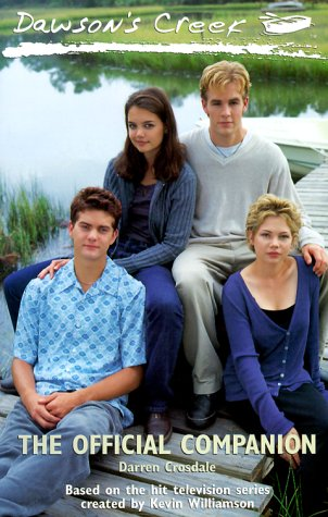 9780740707254: Dawson's Creek: The Official Companion