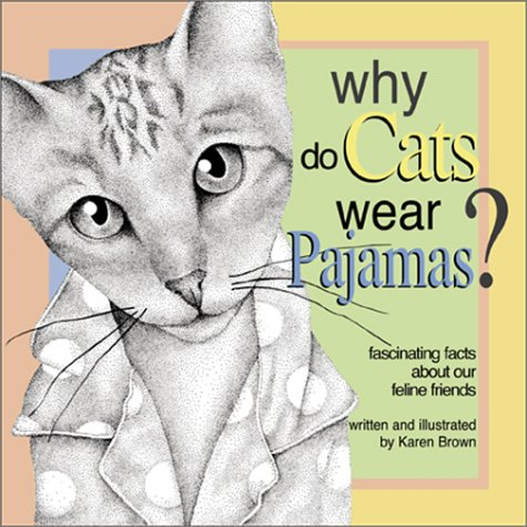9780740707605: Why Do Cats Wear Pajamas?
