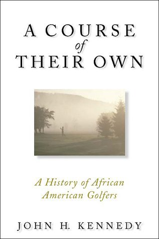 9780740708572: A Course Of Their Own : A History Of African American Golfers
