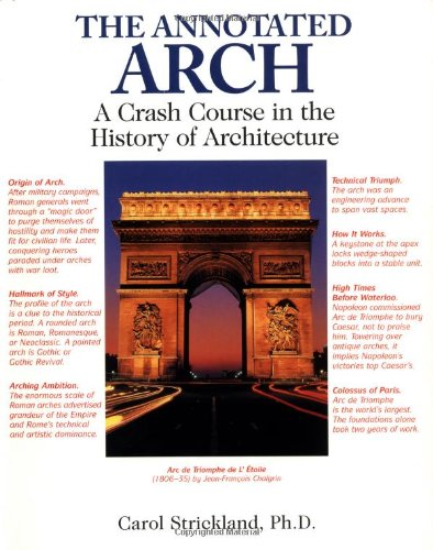 9780740710247: The Annotated Arch: A Crash Course in the History Of Architecture