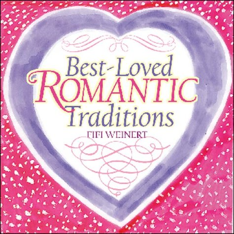 Best-Loved Romantic Traditions: Fifi Weinert