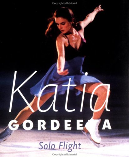 9780740710513: Katia Gordeeva: Solo Flight (Stars on Ice Little Books)