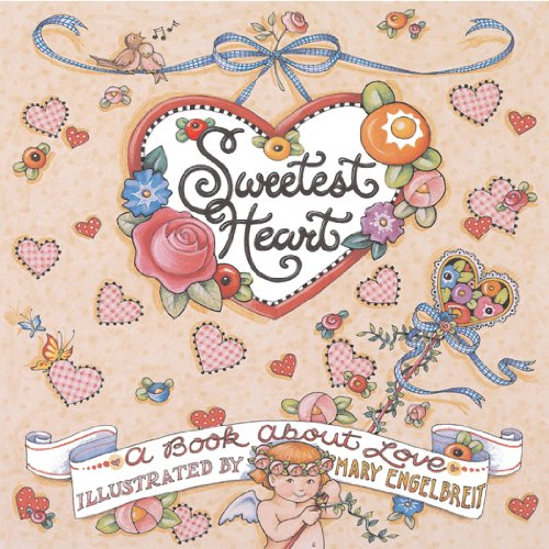 Sweetest Heart: A Book About Love