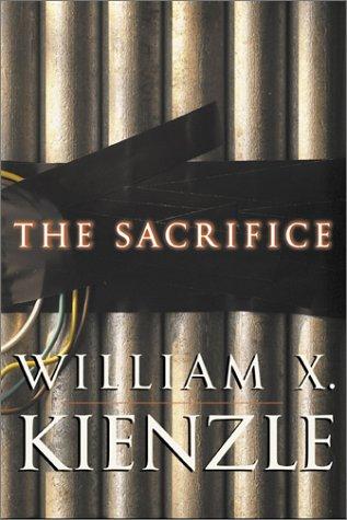 The Sacrifice: Kienzle, William X.