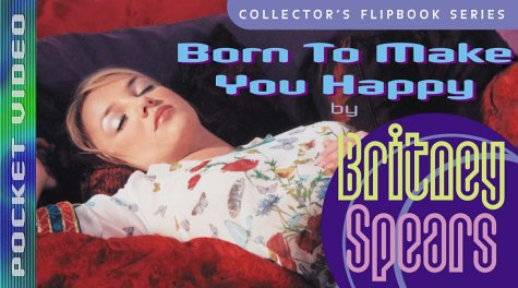 9780740713033: Britney Spears Pocket Video: Born to Make You Happy (Collector's Flipbook Series)