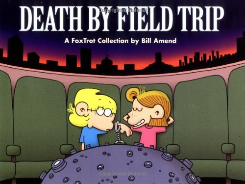 Death By Field Trip (0740713914) by Bill Amend