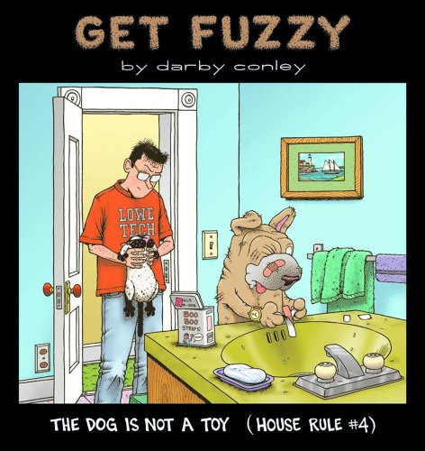 Get Fuzzy: The Dog is Not a Toy (House Rule #4