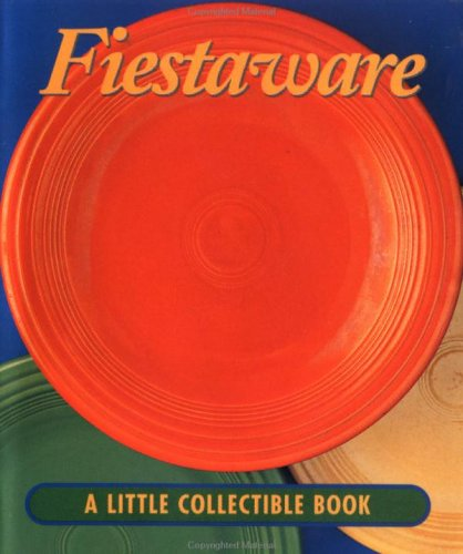 9780740714443: Fiesta Ware: A Little Collectible Book (Little Books (Andrews & McMeel))