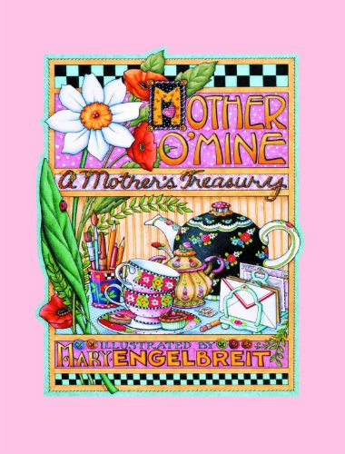9780740715044: Mother O' Mine: A Mother's Treasury