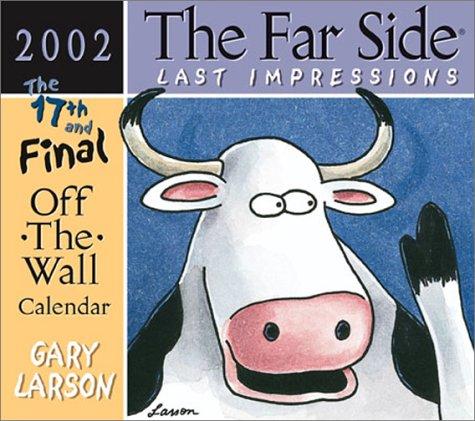9780740715730: The Far Side Last Impressions 2002 Off-the-Wall Calendar