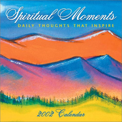 Spiritual Moments 2002 Day-To-Day Calendar (9780740715983) by Calen; Publishing, Andrews McMeel