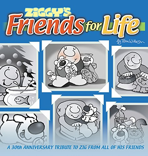 9780740716058: Ziggy's Friends For Life: A 30th Anniversary Tribute To Zig From All Of His Friends