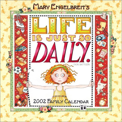 Life Is Just So Daily 2002 Family Calendar (9780740716539) by Mary Engelbreit
