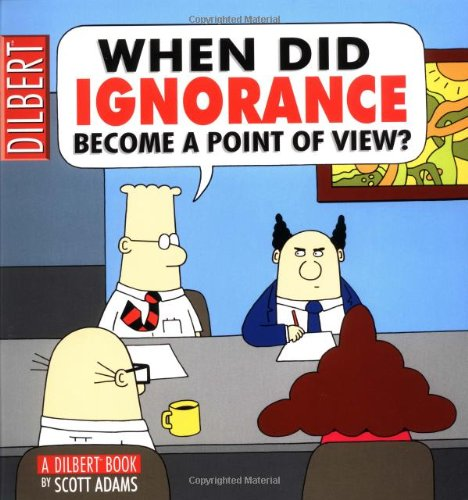 Dilbert 18 When Did Ignorance Become A: ADAMS