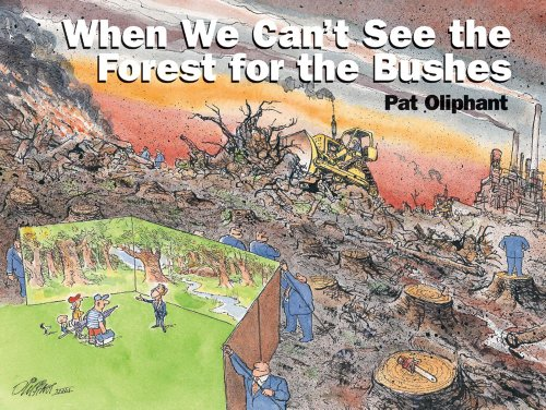 When We Can't See the Forest for the Bushes (0740718460) by Pat Oliphant