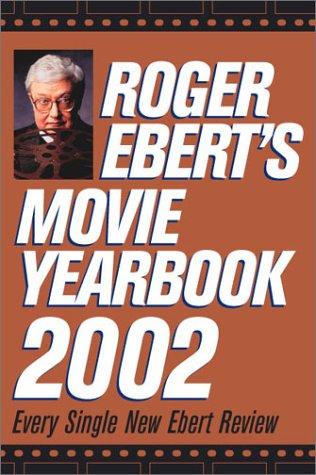 Roger Ebert's Movie Yearbook 2002: Roger Ebert