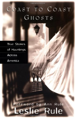 9780740718663: Coast to Coast Ghosts: True Stories of Hauntings Across America