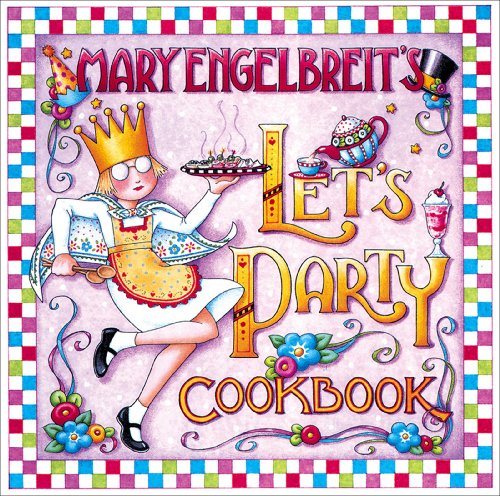 Mary Engelbreit's Let's Party Cookbook (0740718711) by Mary Engelbreit