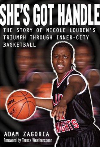 She'S Got Handle Nicole Louden'S Triumph In: Adam Zagoria