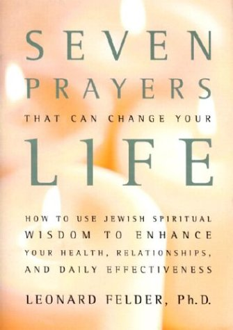 9780740718953: Seven Prayers That Can Change Your Life: How to Use Jewish Spiritual Wisdom to Enhance Your Health, Relationships, and Daily Effectiveness