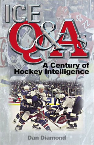 Ice Q and As: A Century of Hockey Intelligence (0740719025) by Dan Diamond