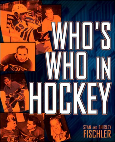 Who's Who In Hockey (0740719041) by Fischler, Stan; Fischler, Shirley