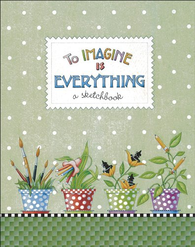 To Imagine Is Everything: A Sketchbook (No) (9780740720024) by Mary Engelbreit
