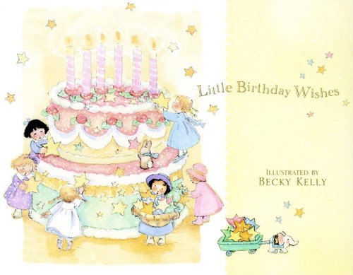 Little Birthday Wishes (0740720880) by Becky Kelly