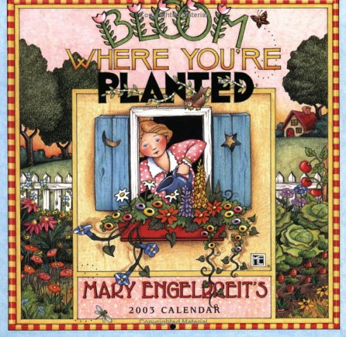 9780740720895: Title: Mary Engelbreit: Bloom Where You'RE Planted 2003 M