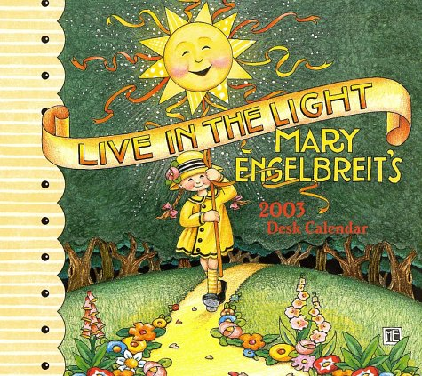 Live in the Light 2003 Desk Calendar (9780740720925) by Mary Engelbreit