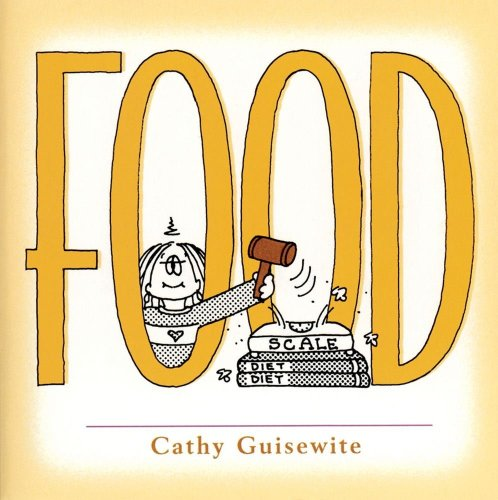 Food: A Celebration of One of the Four Basic Guilt Groups: Guisewite, Cathy