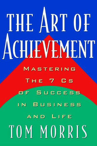 9780740722011: Art of Achievement: Mastering the 7 C's of Success in Business and Life