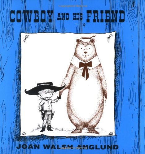 Cowboy And His Friend: Walsh Anglund, Joan