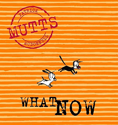 9780740723216: What Now: Mutts, Vol. 7