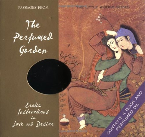 9780740723292: Passages from The Perfumed Garden: Erotic Instructions in Love and Desire (The Little Wisdom Series)