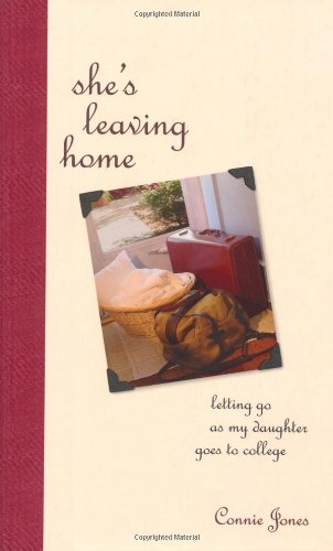 9780740723469: She's Leaving Home: Letting Go As Daughter Goes To College
