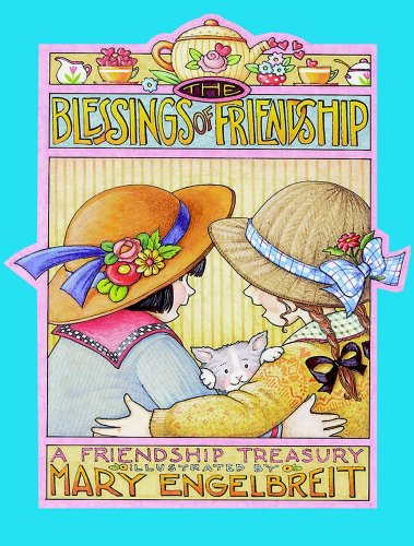 The Blessings Of Friendship: A Friendship Treasury: Engelbreit, Mary