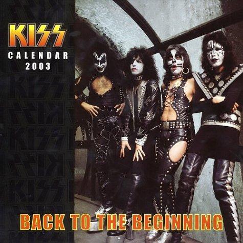 9780740724220: Kiss 2003 Calendar: Back to the Beginning