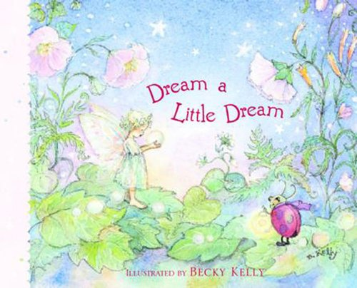 Dream A Little Dream (0740726439) by Becky Kelly