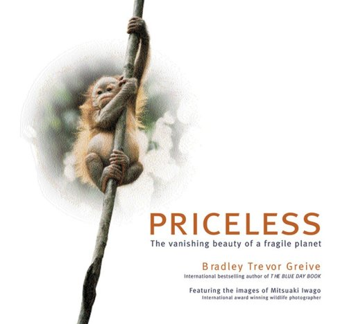 Priceless : The Vanishing Beauty of A Fragile Planet
