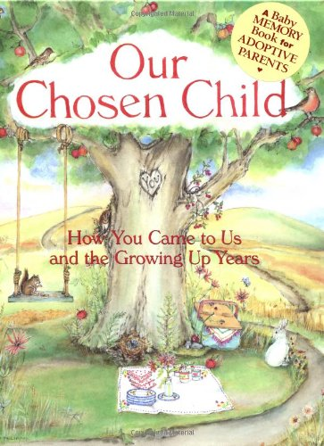 9780740727092: Our Chosen Child: How You Came To Us And The Growing Up Years