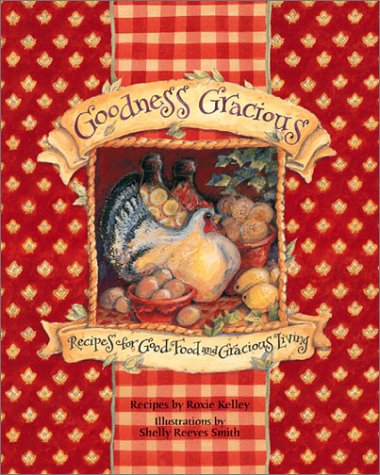9780740727207: Goodness Gracious: Recipes for Good Food and Gracious Living