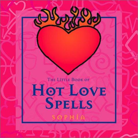 9780740727221: The Little Book Of Hot Love Spells
