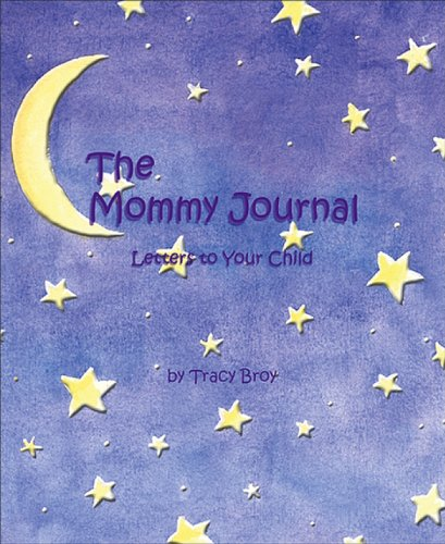 9780740727306: The Mommy Journal: Letters To Your Child