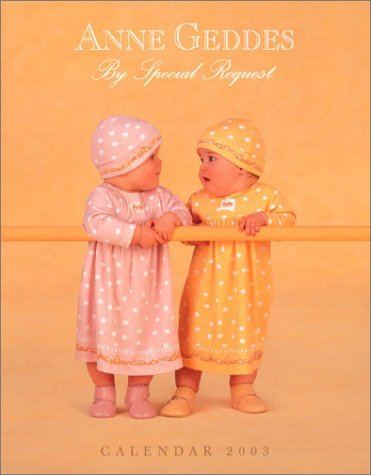 9780740729980: Anne Geddes, by Special Request 2003 DateBook