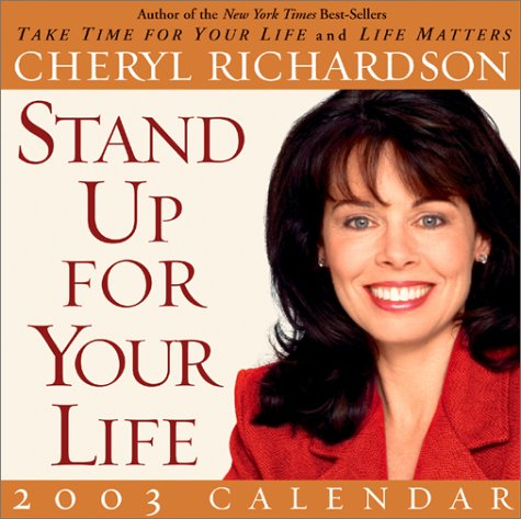 Stand Up for Your Life 2003 Calendar: Cheryl Richardson