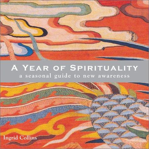 9780740730184: A Year Of Spirituality: A Seasonal Guide To New Awareness