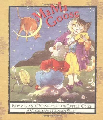 MaMa Goose : Rhymes and Poems for: Edelen Wille