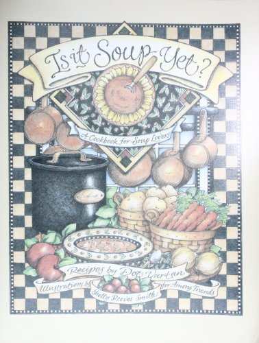 9780740731730: Is It Soup Yet? A Cookbook for Soup Lovers